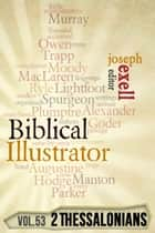 The Biblical Illustrator - Pastoral Commentary on 2 Thessalonians ebook by Joseph Exell