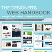 The Designer's Web Handbook - What You Need to Know to Create for the Web ebook by Patrick McNeil