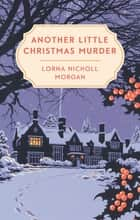 Another Little Christmas Murder ebook by Lorna Nicholl Morgan