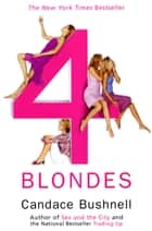 Four Blondes ebook by Candace Bushnell