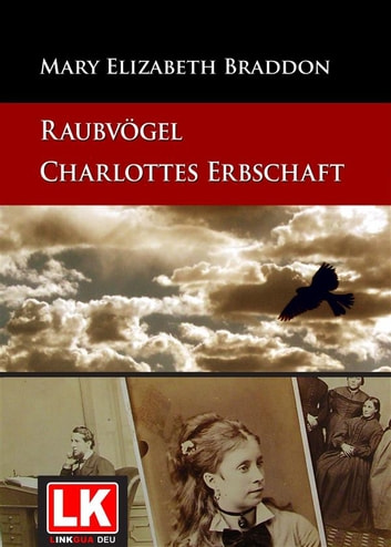 Raubvögel – Charlottes Erbschaft ebook by Mary Elizabeth Braddon