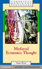 Medieval Economic Thought ebook by Wood, Diana