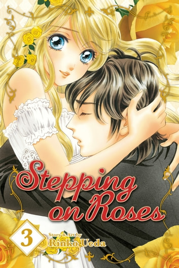Stepping on Roses, Vol. 3 eBook by Rinko Ueda
