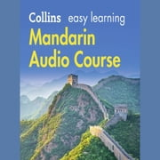 Easy Learning Mandarin Chinese Audio Course: Language Learning the easy way with Collins (Collins Easy Learning Audio Course) audiobook by Collins Dictionaries