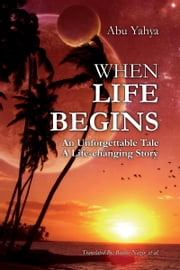 When Life Begins ebook by Abu Yahya