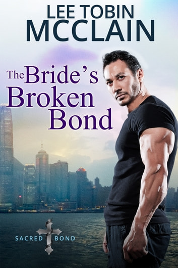 The Bride's Broken Bond (Christian Romance) - Sacred Bond Series Book 2 ebook by Lee Tobin McClain
