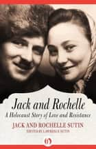 Jack and Rochelle ebook by Lawrence Sutin,Jack Sutin,Rochelle Sutin