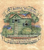 A Home Within ebook by Roxie Kelley,Among Friends,Shelly Reeves Smith