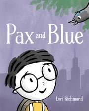 Pax and Blue ebook by Lori Richmond
