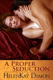 Proper Seduction, A ebook by HelenKay Dimon