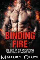 Binding Fire ebook by Mallory Crowe