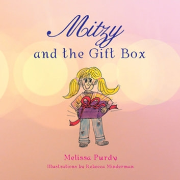 Mitzy and the Gift Box eBook by Melissa Purdy