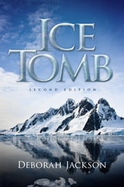 Ice Tomb, Second Edition ebook by Deborah Jackson