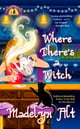 Where There's a Witch ebook by Madelyn Alt