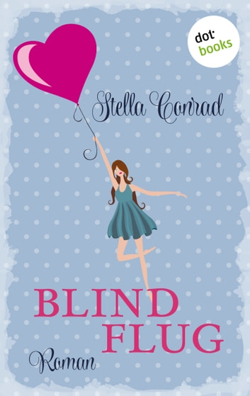 Blindflug - Roman ebook by Stella Conrad