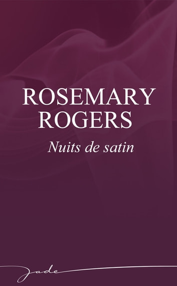 Nuits de satin ebook by Rosemary Rogers