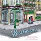 Rosetown audiobook by Cynthia Rylant, Lisa Flanagan
