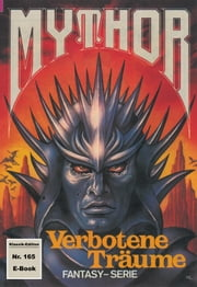 Mythor 165: Verbotene Träume ebook by Hans Kneifel