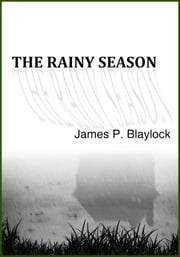 The Rainy Season ebook by James P. Blaylock