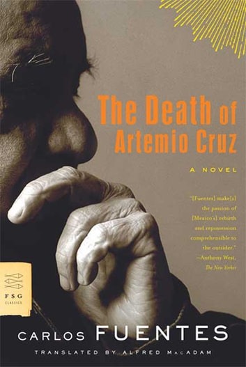 The Death of Artemio Cruz - A Novel ebook by Carlos Fuentes