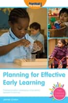 Planning for Effective Early Learning ebook by Jennie Lindon