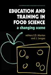 Education and Training in Food Science ebook by I D Morton,J Lenges