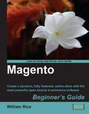 Magento: Beginner's Guide ebook by William Rice