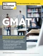 Cracking the GMAT with 2 Computer-Adaptive Practice Tests, 2018 Edition - The Strategies, Practice, and Review You Need for the Score You Want ebook by Princeton Review