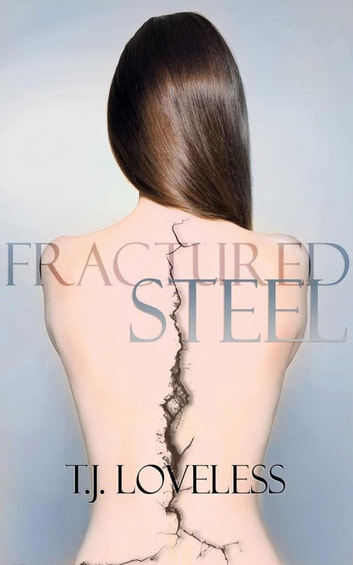 Fractured Steel - Imperfect Metal Series, #1 ebook by T.J. Loveless