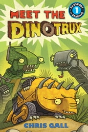 Meet the Dinotrux ebook by Chris Gall