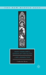 Saint Margaret, Queen of the Scots - A Life in Perspective ebook by C. Keene