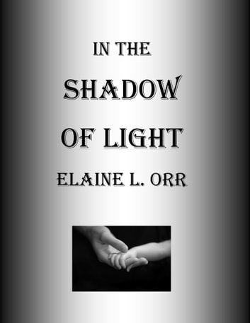 In the Shadow of Light ebook by Elaine L. Orr