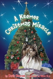 A Kremer Christmas Miracle ebook by Kevin Kremer,Dave Ely