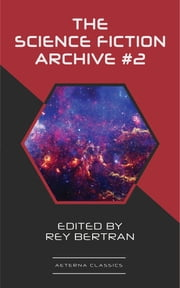 The Science Fiction Archive #2 ebook by Fritz Leiber, C. M. Kornbluth, Phyllis Sterling-Smith,...