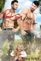 Peach Tree Love (Gay Romance) ebook by Trina Solet