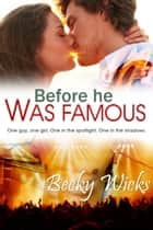 Before He Was Famous ekitaplar by Becky Wicks