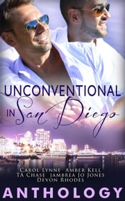 Unconventional in San Diego ebook by Carol Lynne,Amber Kell,T.A. Chase,Jambrea Jo Jones,Devon Rhodes
