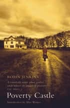 Poverty Castle ebook by Robin Jenkins