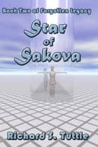 Star of Sakova (Forgotten Legacy #2) ebook by Richard S. Tuttle