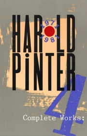 Complete Works, Volume IV ebook by Harold Pinter