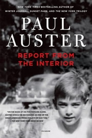 Report from the Interior ebook by Paul Auster