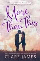 More Than This - Impossible Love, #2 ebook by