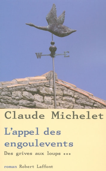 L'appel des engoulevents - Des grives aux loups - tome 3 ebook by Claude MICHELET