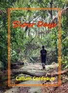 Slow Days ebook by Callum Cordeaux