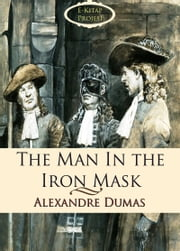The Man in the Iron Mask ebook by Alexandre Dumas,John Bursey