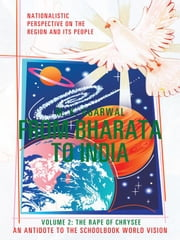 From Bharata to India - Volume 2: The Rape of Chrysee ebook by M. K. Agarwal