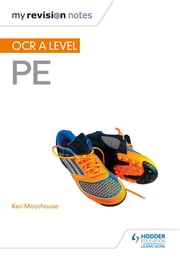 My Revision Notes: OCR A Level PE ebook by Keri Moorhouse