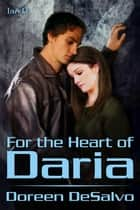 For The Heart Of Daria ebook by Doreen DeSalvo