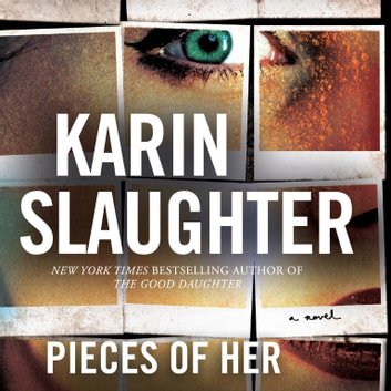 Pieces of Her - A Novel audiobook by Karin Slaughter