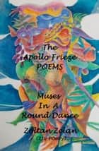 The Apollo Frieze Poems ebook by ZJ Galos